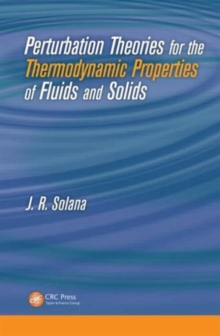 Perturbation Theories for the Thermodynamic Properties of Fluids and Solids, Hardback Book