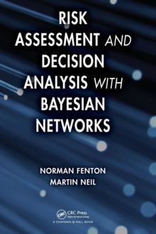 Risk Assessment and Decision Analysis with Bayesian Networks, Hardback Book