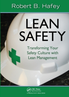 Lean Safety : Transforming your Safety Culture with Lean Management, Paperback / softback Book