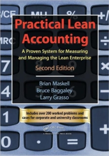 Practical Lean Accounting : A Proven System for Measuring and Managing the Lean Enterprise, Paperback Book