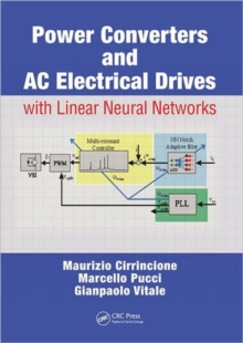 Power Converters and AC Electrical Drives with Linear Neural Networks, Hardback Book