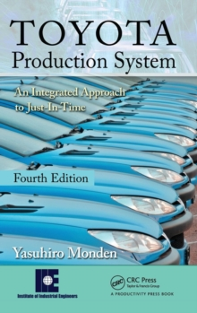 Toyota Production System : An Integrated Approach to Just-in-Time, Hardback Book