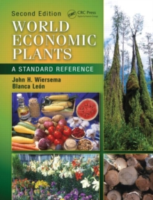 World Economic Plants : A Standard Reference, Second Edition, Hardback Book