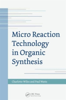 Micro Reaction Technology in Organic Synthesis, Hardback Book