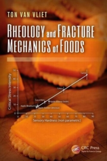 Rheology and Fracture Mechanics of Foods, Hardback Book