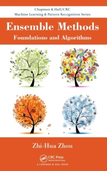 Ensemble Methods : Foundations and Algorithms, Hardback Book