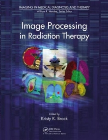 Image Processing in Radiation Therapy, Hardback Book