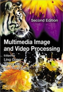 Multimedia Image and Video Processing, Second Edition, Hardback Book