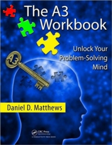 The A3 Workbook : Unlock Your Problem-Solving Mind, Paperback / softback Book