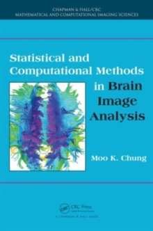 Statistical and Computational Methods in Brain Image Analysis, Hardback Book