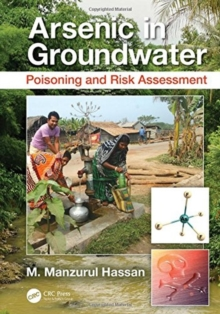 Arsenic in Groundwater : Poisoning and Risk Assessment, Hardback Book