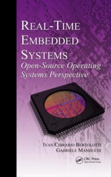 Real-Time Embedded Systems : Open-Source Operating Systems Perspective, Hardback Book