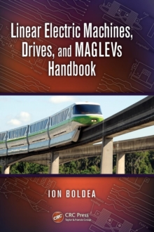 Linear Electric Machines, Drives, and MAGLEVs Handbook, Hardback Book