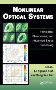 Nonlinear Optical Systems : Principles, Phenomena, and Advanced Signal Processing, Hardback Book
