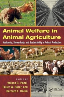 Animal Welfare in Animal Agriculture : Husbandry, Stewardship, and Sustainability in Animal Production, Hardback Book