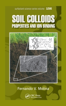 Soil Colloids : Properties and Ion Binding, Hardback Book