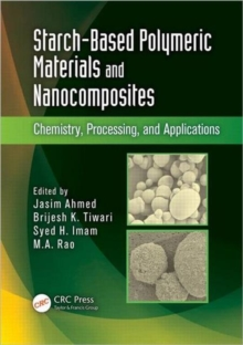 Starch-Based Polymeric Materials and Nanocomposites : Chemistry, Processing, and Applications, Hardback Book