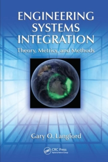 Engineering Systems Integration : Theory, Metrics, and Methods, Hardback Book