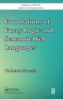 Foundations of Fuzzy Logic and Semantic Web Languages (Open Access), Hardback Book