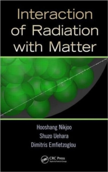 Interaction of Radiation with Matter, Hardback Book