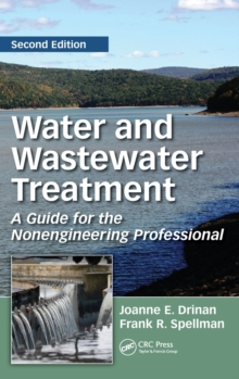 Water and Wastewater Treatment : A Guide for the Nonengineering Professional, Second Edition, Hardback Book