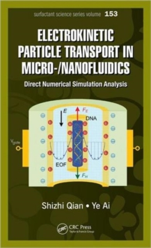 Electrokinetic Particle Transport in Micro-/Nanofluidics : Direct Numerical Simulation Analysis, Hardback Book