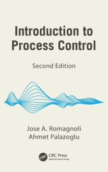 Introduction to Process Control, Second Edition, Hardback Book