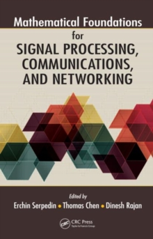 Mathematical Foundations for Signal Processing, Communications, and Networking, Hardback Book