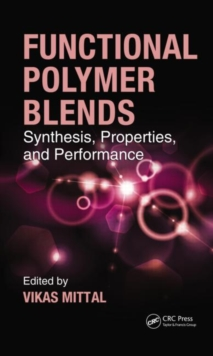 Functional Polymer Blends : Synthesis, Properties, and Performance, Hardback Book