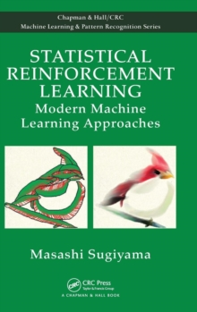 Statistical Reinforcement Learning : Modern Machine Learning Approaches, Hardback Book