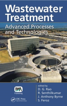 Wastewater Treatment : Advanced Processes and Technologies, Hardback Book
