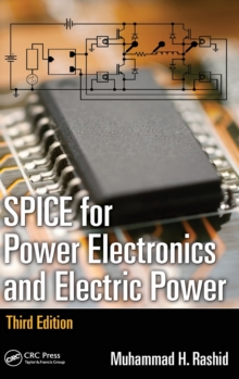 SPICE for Power Electronics and Electric Power, Hardback Book