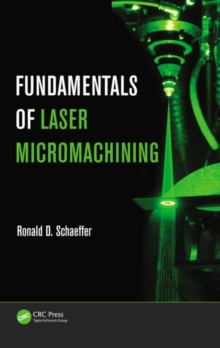 Fundamentals of Laser Micromachining, Hardback Book
