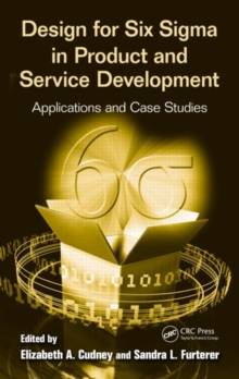 Design for Six Sigma in Product and Service Development : Applications and Case Studies, Hardback Book