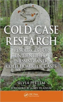 Cold Case Research Resources for Unidentified, Missing, and Cold Homicide Cases, Hardback Book