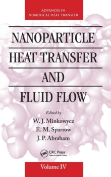 Nanoparticle Heat Transfer and Fluid Flow, Hardback Book