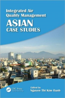 Integrated Air Quality Management : Asian Case Studies, Hardback Book