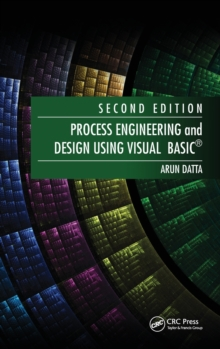 Process Engineering and Design Using Visual Basic (R), Hardback Book