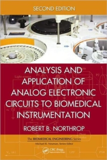 Analysis and Application of Analog Electronic Circuits to Biomedical Instrumentation, Second Edition, Hardback Book