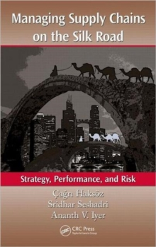 Managing Supply Chains on the Silk Road : Strategy, Performance, and Risk, Hardback Book