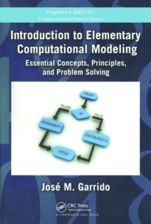 Introduction to Elementary Computational Modeling : Essential Concepts, Principles, and Problem Solving, Paperback / softback Book