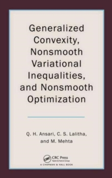 Generalized Convexity, Nonsmooth Variational Inequalities, and Nonsmooth Optimization, Hardback Book