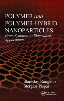 Polymer and Polymer-Hybrid Nanoparticles : From Synthesis to Biomedical Applications, Hardback Book