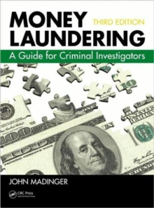 Money Laundering : A Guide for Criminal Investigators, Third Edition, Hardback Book