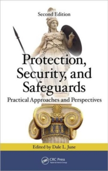Protection, Security, and Safeguards : Practical Approaches and Perspectives, Second Edition, Hardback Book