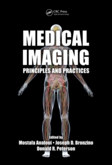 Medical Imaging : Principles and Practices, Hardback Book