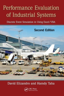 Performance Evaluation of Industrial Systems : Discrete Event Simulation in Using Excel/VBA, Second Edition, Hardback Book