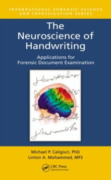 The Neuroscience of Handwriting : Applications for Forensic Document Examination, Hardback Book