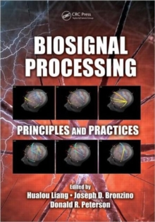 Biosignal Processing : Principles and Practices, Hardback Book