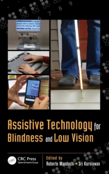 Assistive Technology for Blindness and Low Vision, Hardback Book